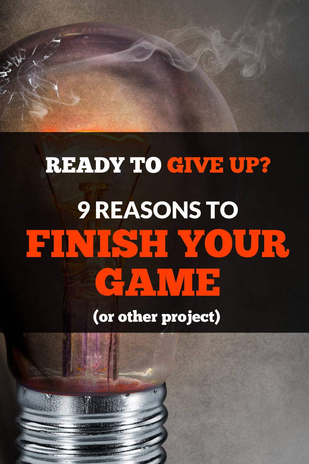 9 reasons to finish your game