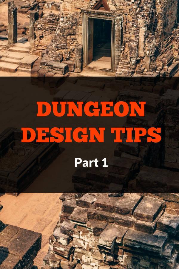 Dungeon Design Tips Part 1